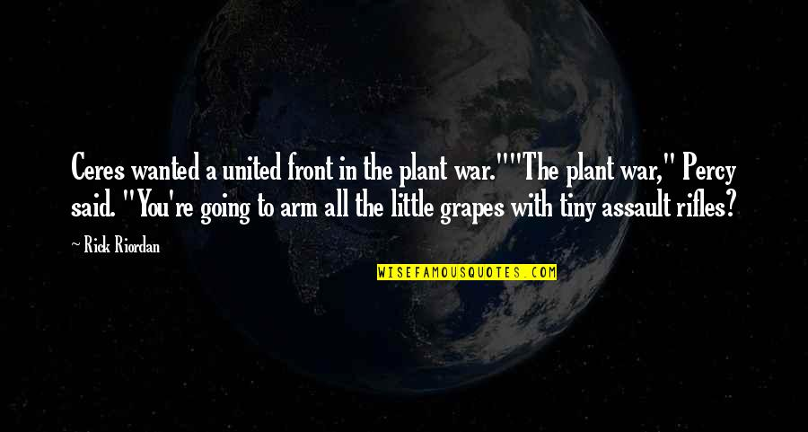 Eche Quotes By Rick Riordan: Ceres wanted a united front in the plant