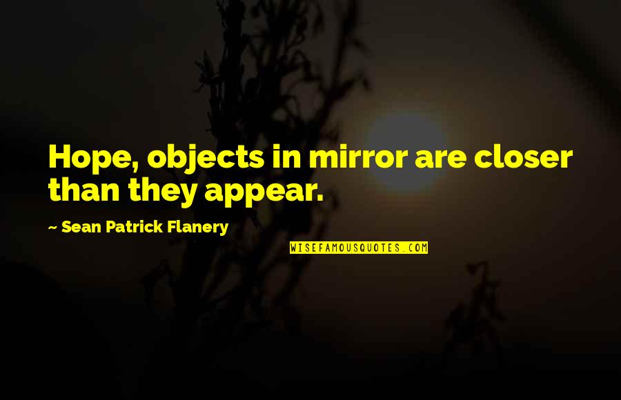 Eclipse Disable Automatic Quotes By Sean Patrick Flanery: Hope, objects in mirror are closer than they