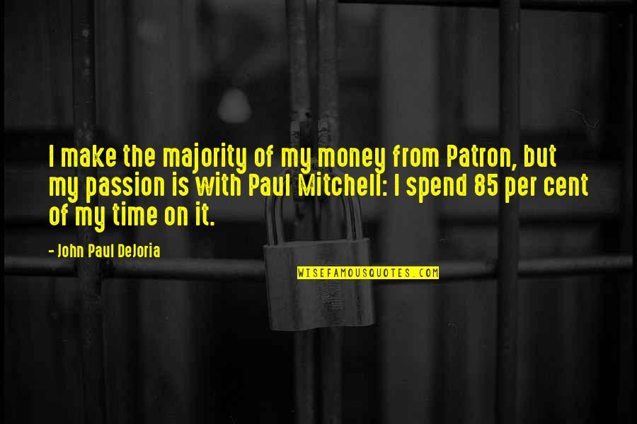Eco Club Quotes By John Paul DeJoria: I make the majority of my money from