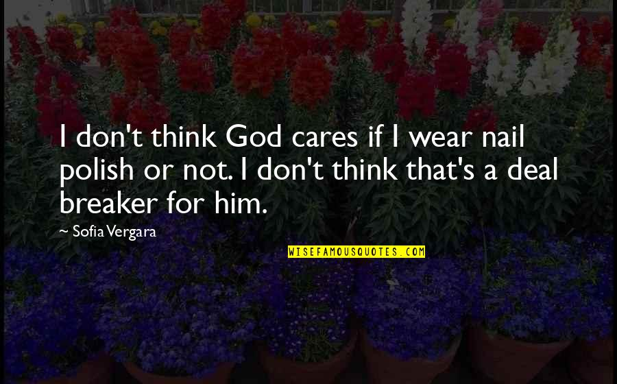 Ecological Succession Quotes By Sofia Vergara: I don't think God cares if I wear