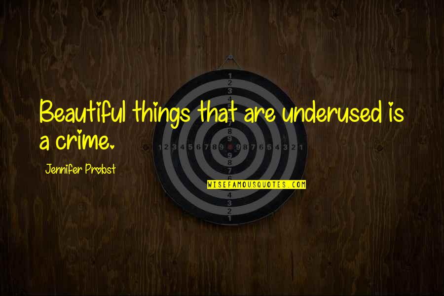 Ed Blunt Quotes By Jennifer Probst: Beautiful things that are underused is a crime.
