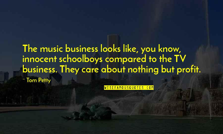 Ed Blunt Quotes By Tom Petty: The music business looks like, you know, innocent