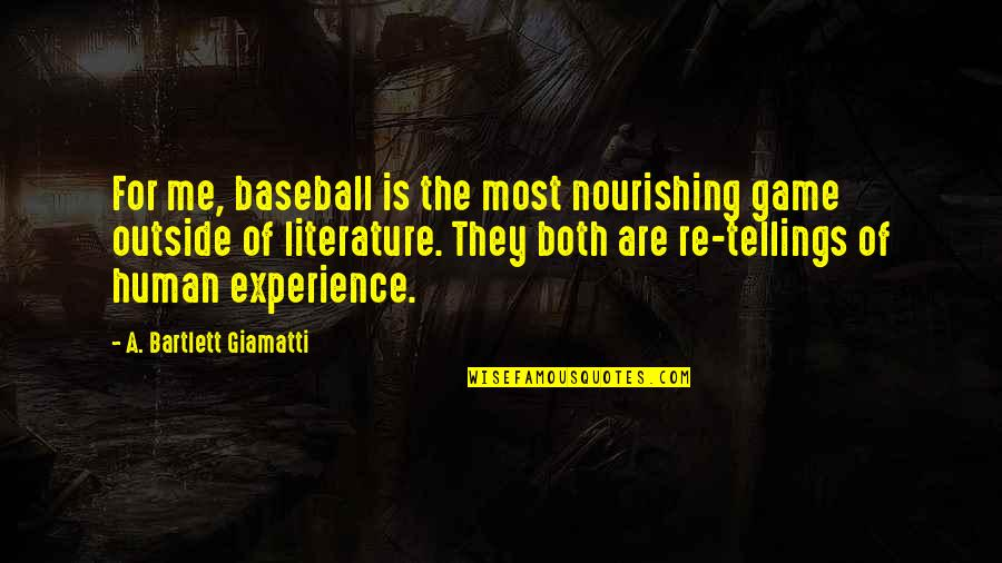 Ed Diener Quotes By A. Bartlett Giamatti: For me, baseball is the most nourishing game