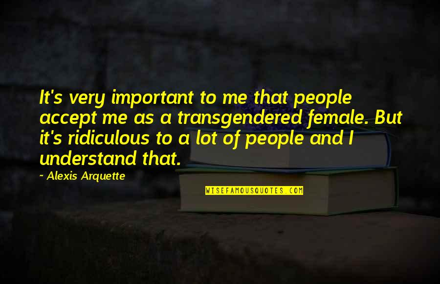 Ed Diener Quotes By Alexis Arquette: It's very important to me that people accept