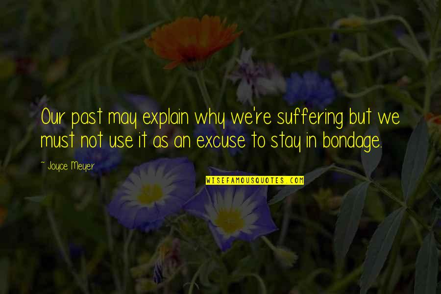 Ed Diener Quotes By Joyce Meyer: Our past may explain why we're suffering but