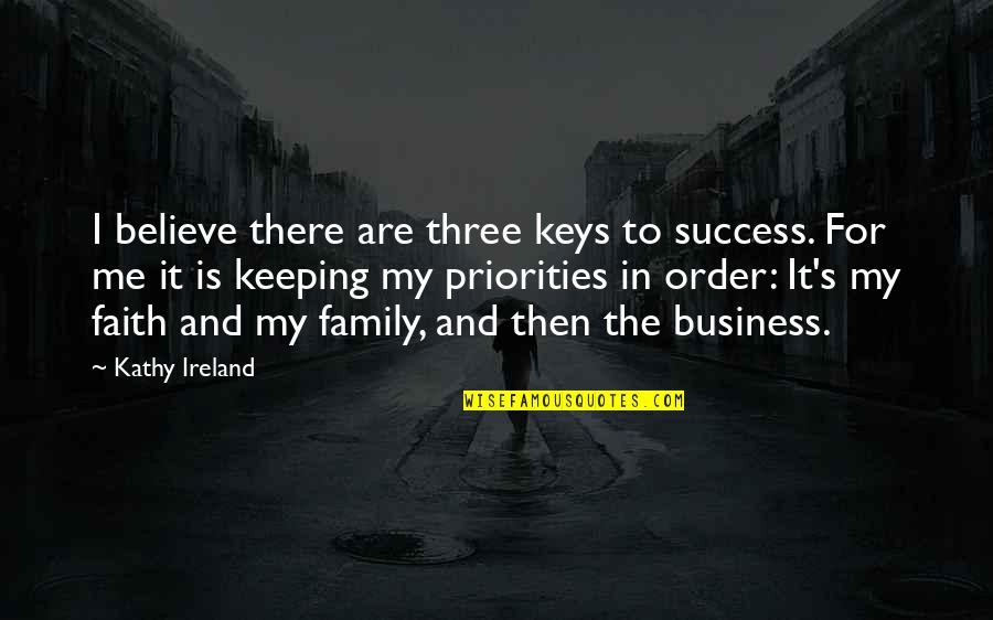 Ed Diener Quotes By Kathy Ireland: I believe there are three keys to success.