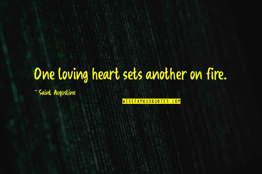 Ed Diener Quotes By Saint Augustine: One loving heart sets another on fire.