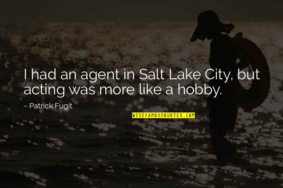 Ed Norton Quotes By Patrick Fugit: I had an agent in Salt Lake City,