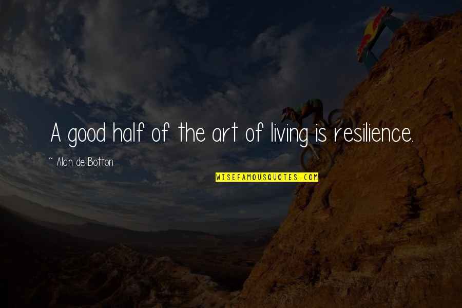 Edden's Quotes By Alain De Botton: A good half of the art of living