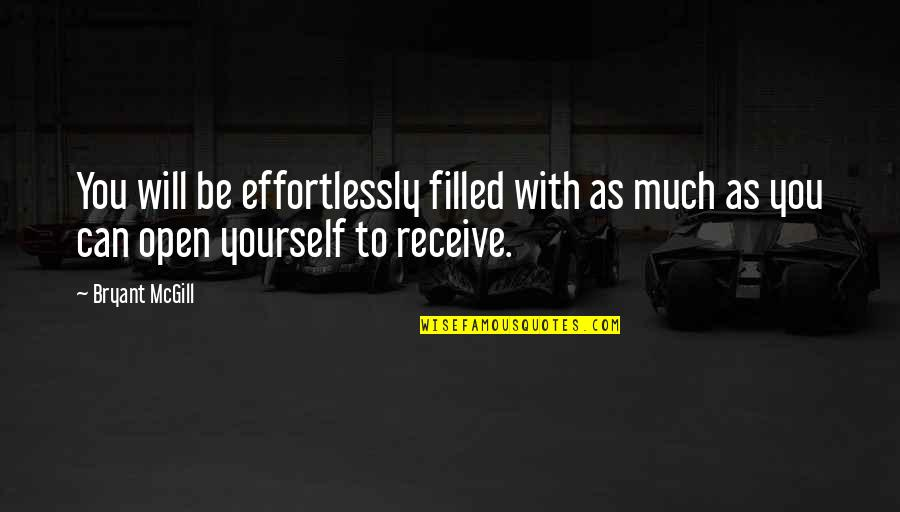 Edden's Quotes By Bryant McGill: You will be effortlessly filled with as much