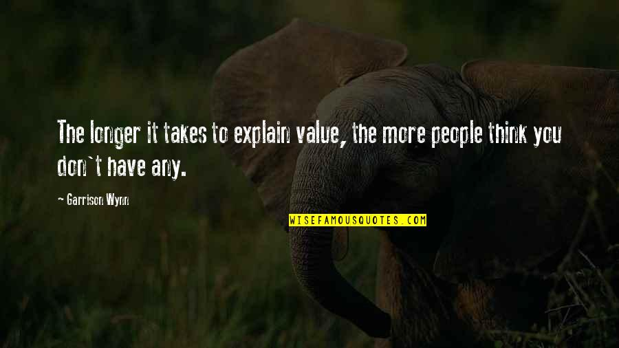 Eddie Deezen Quotes By Garrison Wynn: The longer it takes to explain value, the