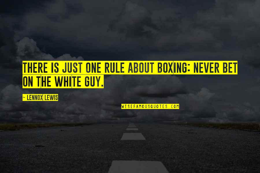 Eddie Deezen Quotes By Lennox Lewis: There is just one rule about boxing: never