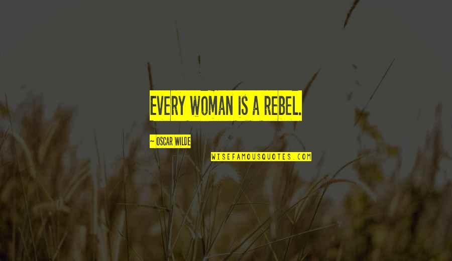 Eddie Griffin Norbit Quotes By Oscar Wilde: Every woman is a rebel.
