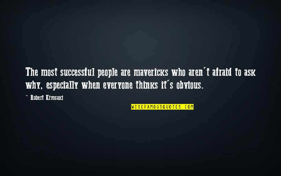 Eddie Griffin Norbit Quotes By Robert Kiyosaki: The most successful people are mavericks who aren't