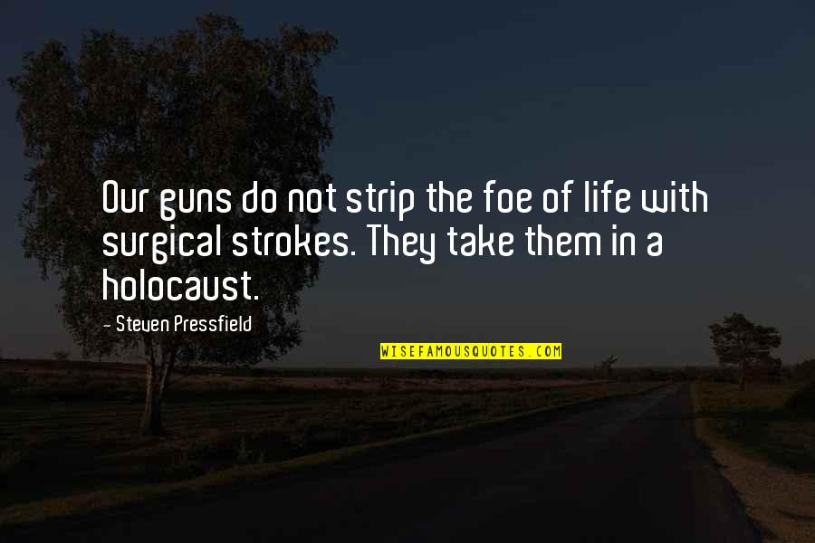 Eddie Griffin Norbit Quotes By Steven Pressfield: Our guns do not strip the foe of