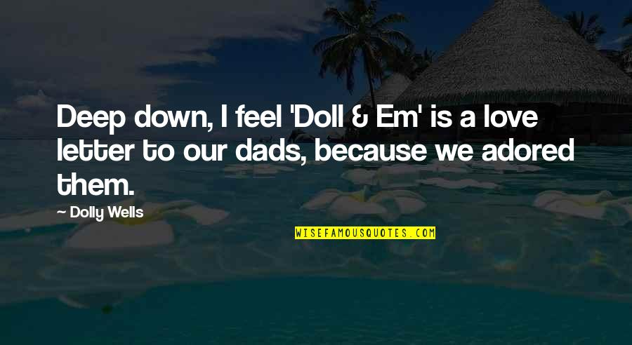 Eddie National Lampoon's Christmas Vacation Quotes By Dolly Wells: Deep down, I feel 'Doll & Em' is