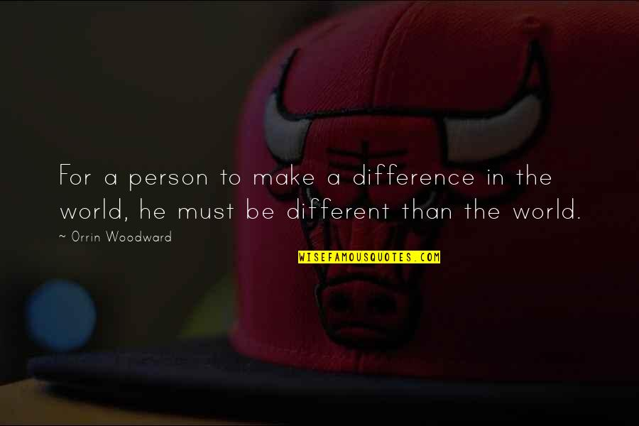 Eddie National Lampoon's Christmas Vacation Quotes By Orrin Woodward: For a person to make a difference in
