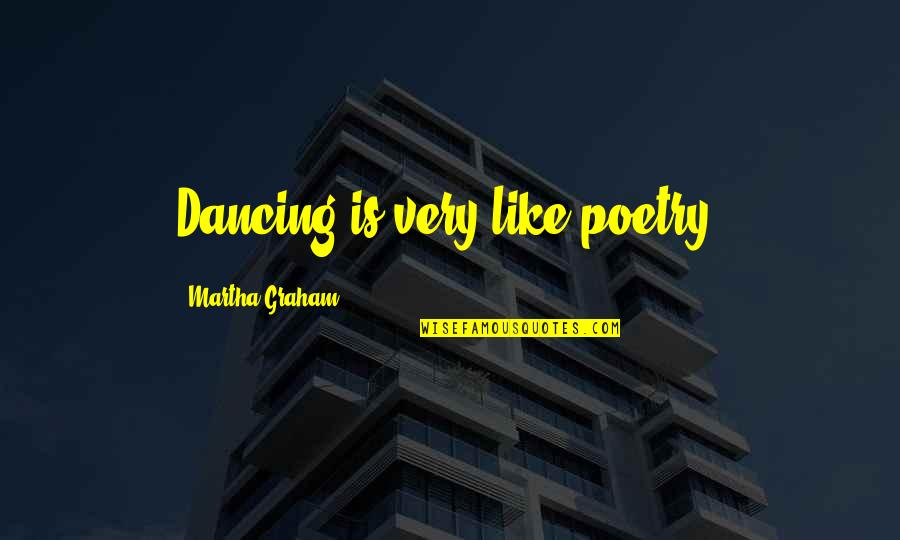 Eddie O'sullivan Funny Quotes By Martha Graham: Dancing is very like poetry.