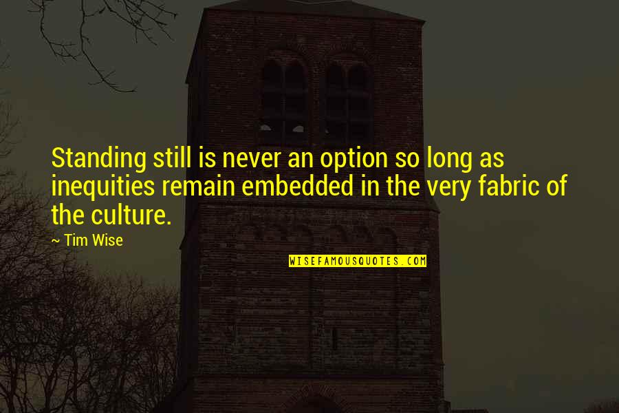 Eddie O'sullivan Funny Quotes By Tim Wise: Standing still is never an option so long