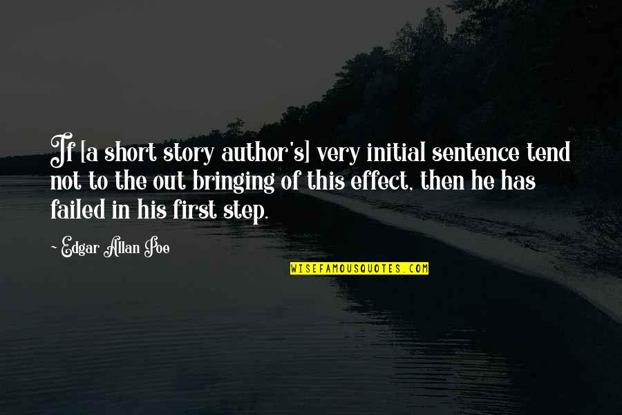 Edgar Allan Poe Quotes By Edgar Allan Poe: If [a short story author's] very initial sentence