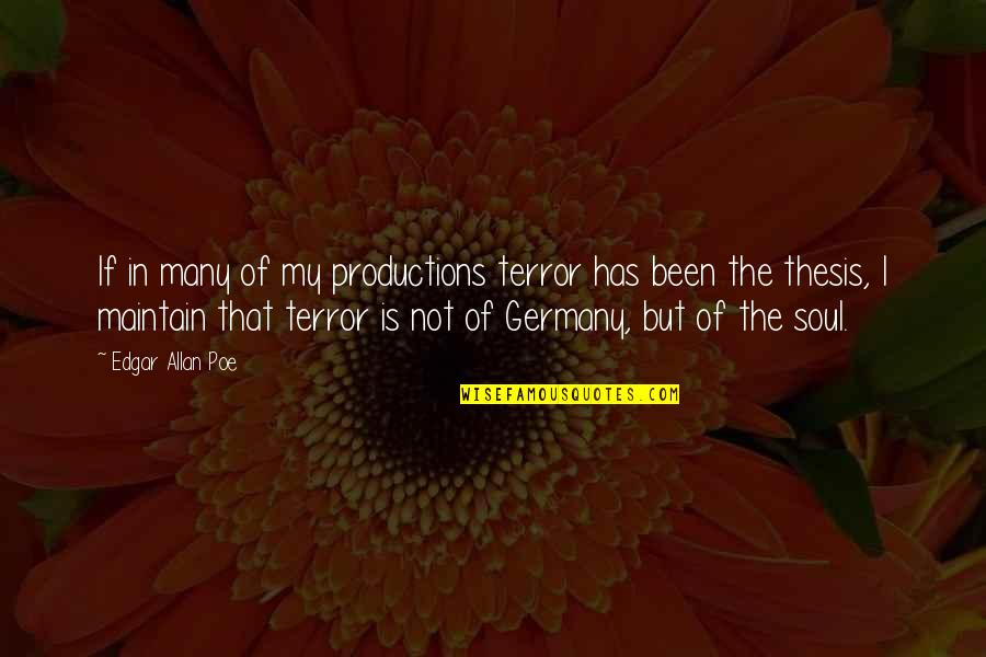 Edgar Allan Poe Quotes By Edgar Allan Poe: If in many of my productions terror has