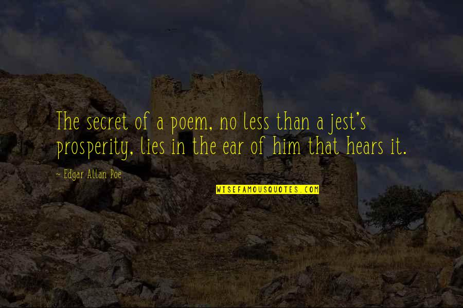 Edgar Allan Poe Quotes By Edgar Allan Poe: The secret of a poem, no less than