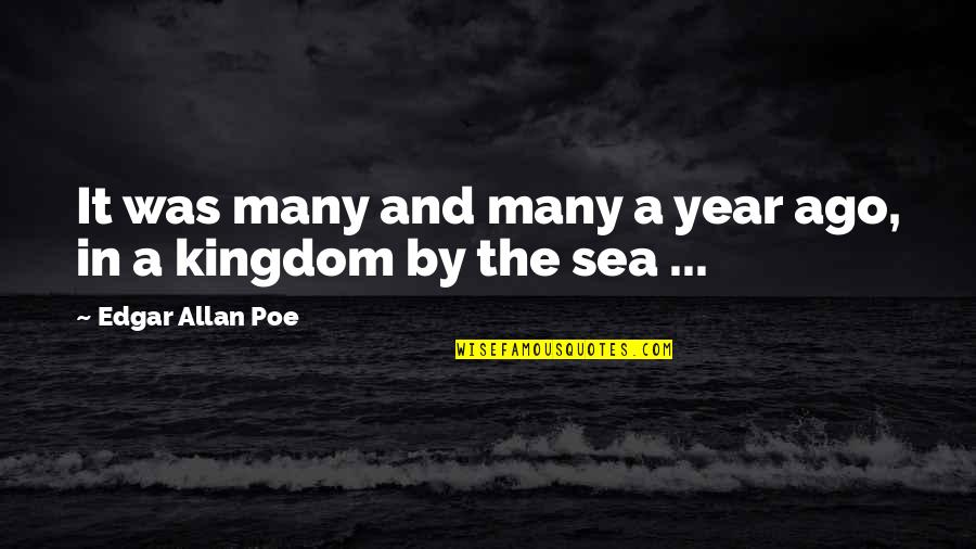Edgar Allan Poe Quotes By Edgar Allan Poe: It was many and many a year ago,