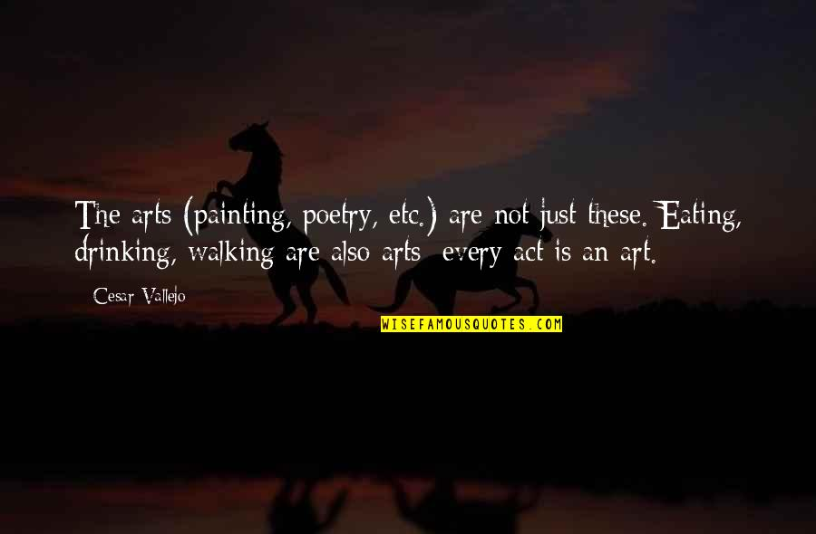 Edgar Allan Poe The Oval Portrait Quotes By Cesar Vallejo: The arts (painting, poetry, etc.) are not just