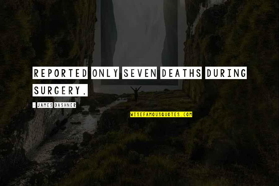 Edgar Allan Poe The Oval Portrait Quotes By James Dashner: reported only seven deaths during surgery.