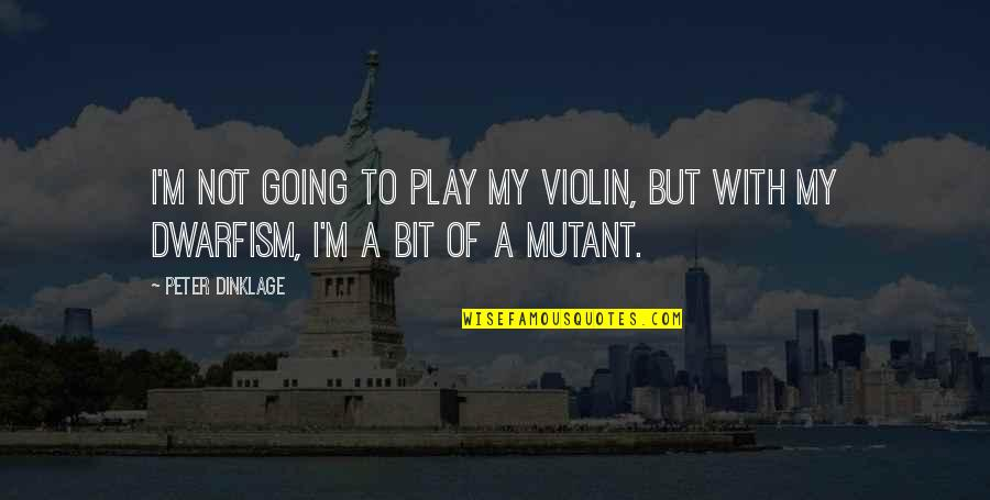 Edgar Allan Poe The Oval Portrait Quotes By Peter Dinklage: I'm not going to play my violin, but