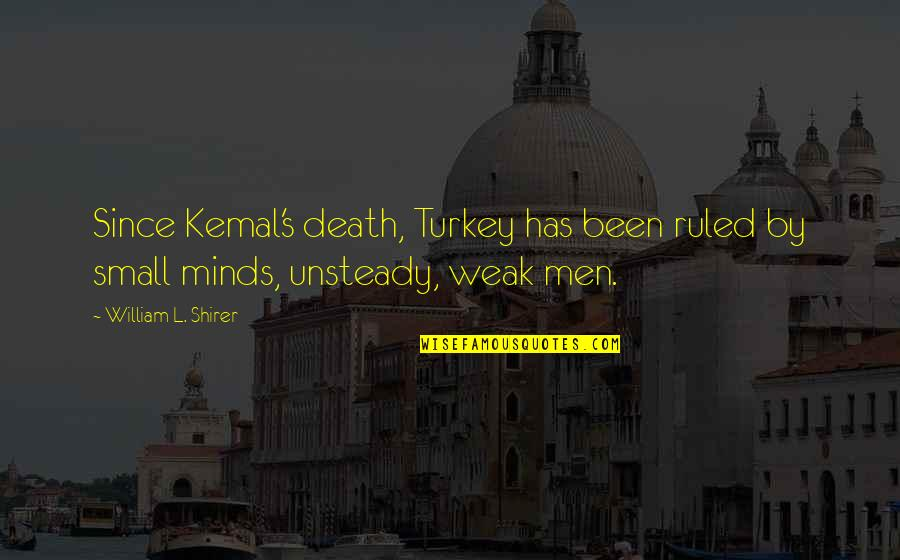 Edge Of Tomorrow Sergeant Quotes By William L. Shirer: Since Kemal's death, Turkey has been ruled by