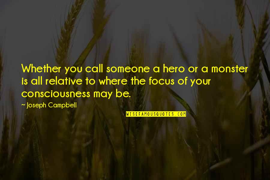 Edgewise Quotes By Joseph Campbell: Whether you call someone a hero or a