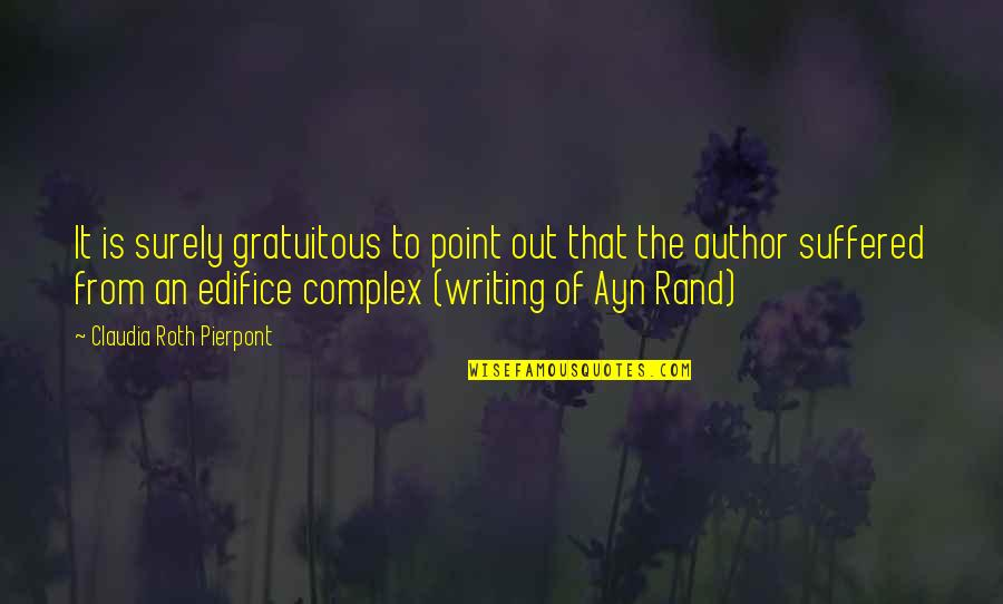 Edifice Quotes By Claudia Roth Pierpont: It is surely gratuitous to point out that