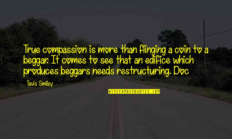 Edifice Quotes By Tavis Smiley: True compassion is more than flinging a coin