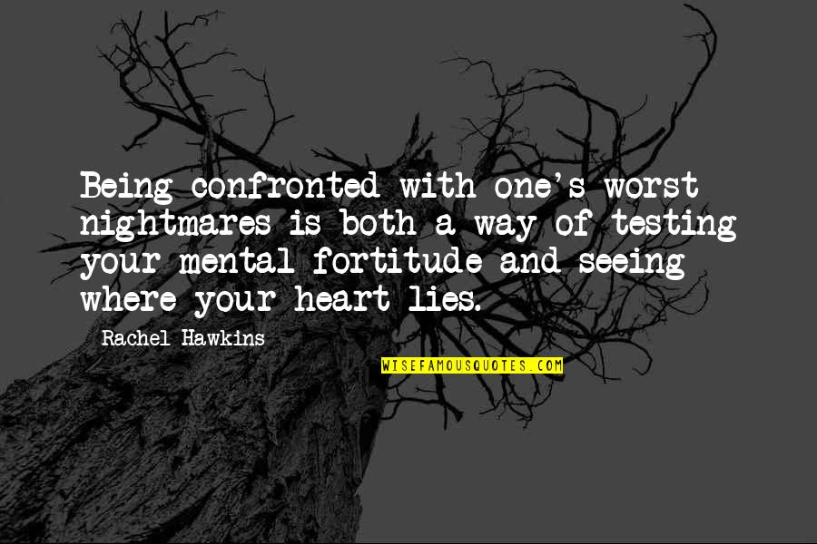 Edison Failures Quotes By Rachel Hawkins: Being confronted with one's worst nightmares is both