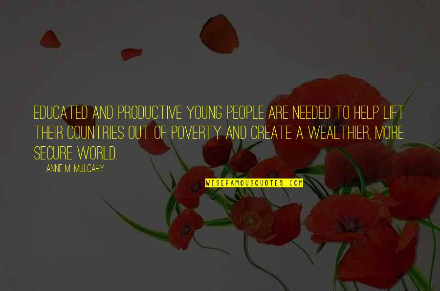 Educated People Quotes By Anne M. Mulcahy: Educated and productive young people are needed to