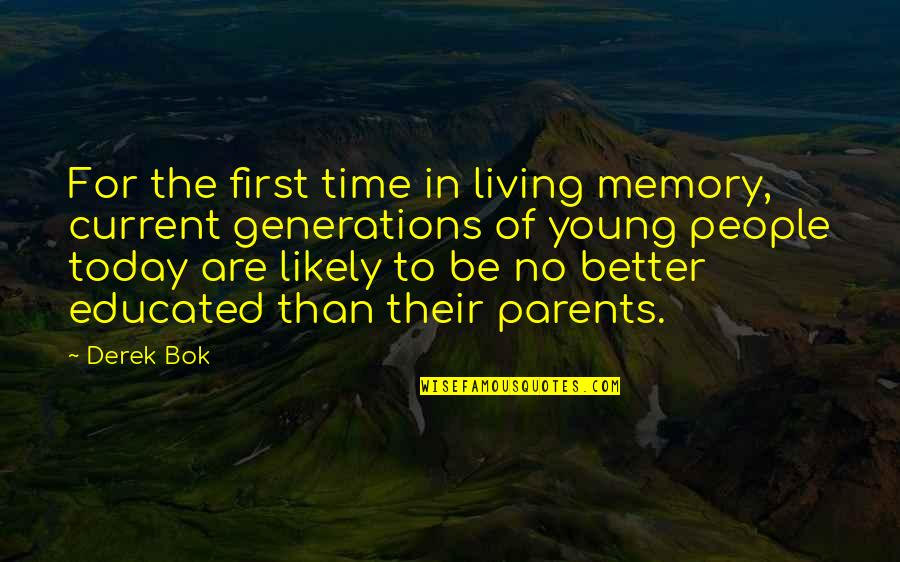 Educated People Quotes By Derek Bok: For the first time in living memory, current
