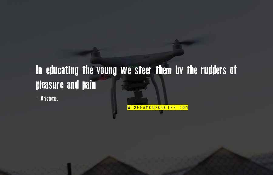 Educating The Young Quotes By Aristotle.: In educating the young we steer them by