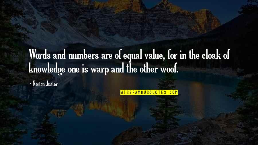 Education And Knowledge Quotes By Norton Juster: Words and numbers are of equal value, for