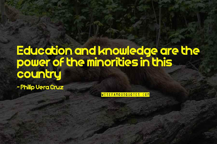 Education And Knowledge Quotes By Philip Vera Cruz: Education and knowledge are the power of the
