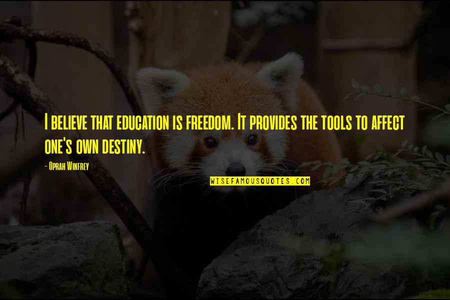 Education Is Freedom Quotes By Oprah Winfrey: I believe that education is freedom. It provides