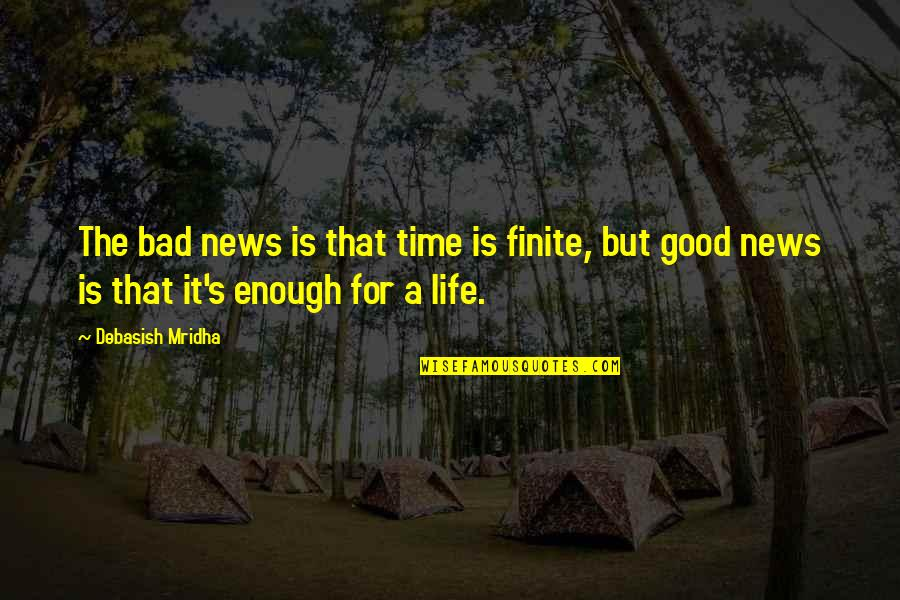 Education Is Good Quotes By Debasish Mridha: The bad news is that time is finite,