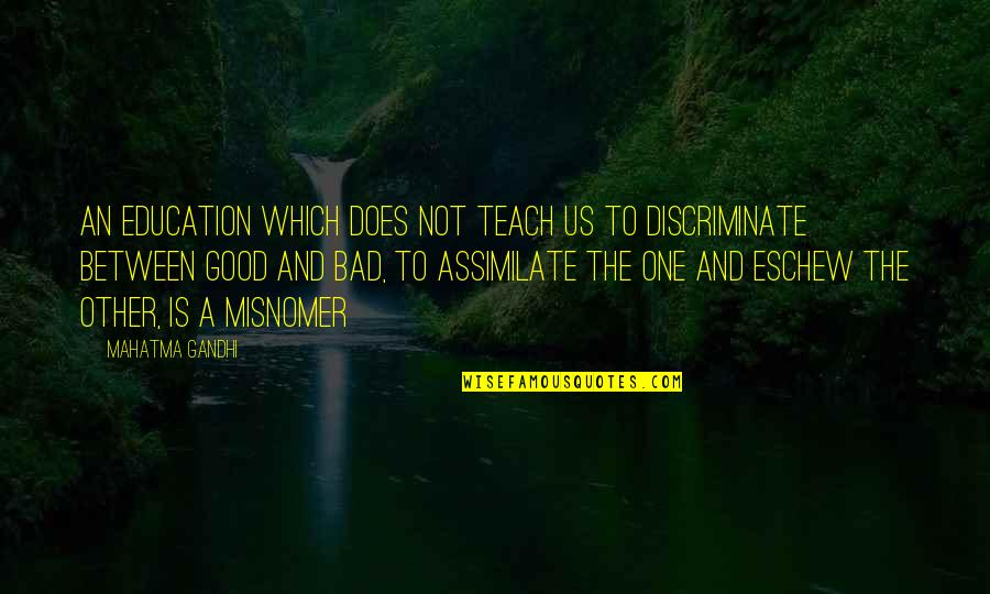 Education Is Good Quotes By Mahatma Gandhi: An education which does not teach us to