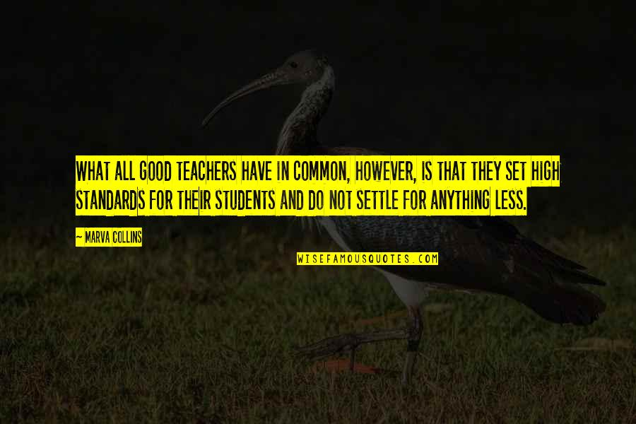 Education Is Good Quotes By Marva Collins: What all good teachers have in common, however,
