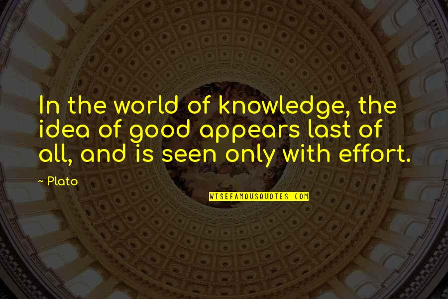 Education Is Good Quotes By Plato: In the world of knowledge, the idea of