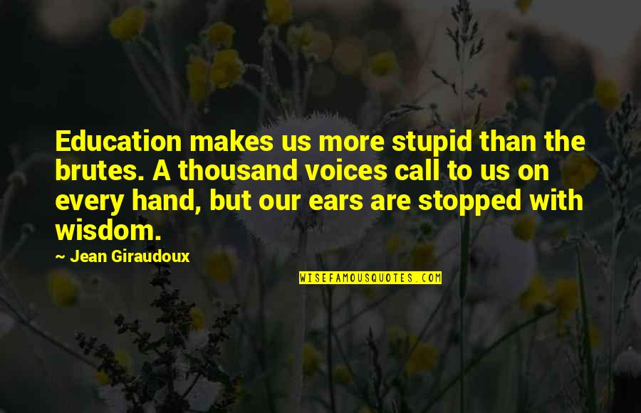 Education Makes You Stupid Quotes Top 9 Famous Quotes About