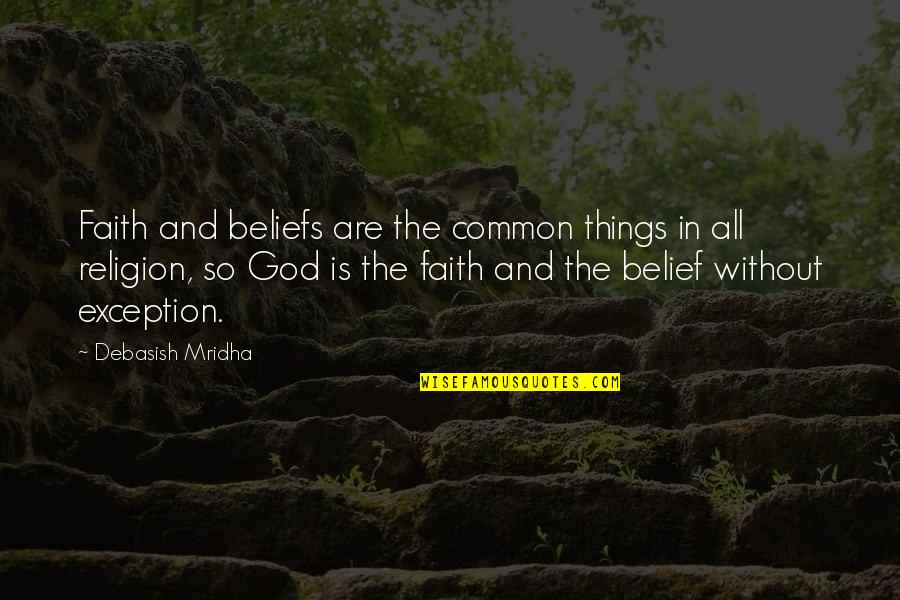 Education Without God Quotes By Debasish Mridha: Faith and beliefs are the common things in