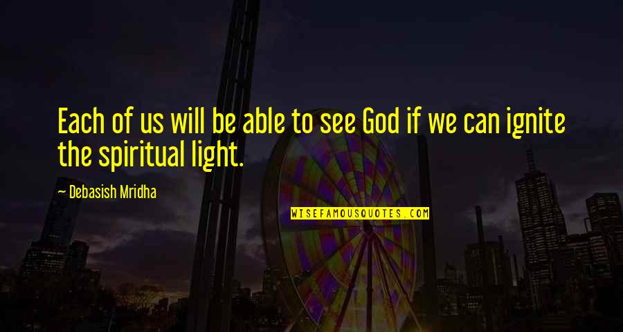 Education Without God Quotes By Debasish Mridha: Each of us will be able to see