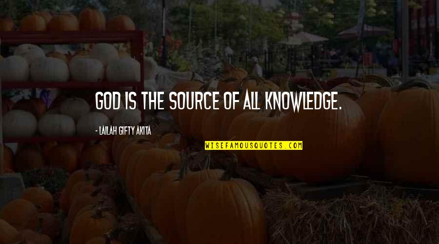 Education Without God Quotes By Lailah Gifty Akita: God is the source of all knowledge.