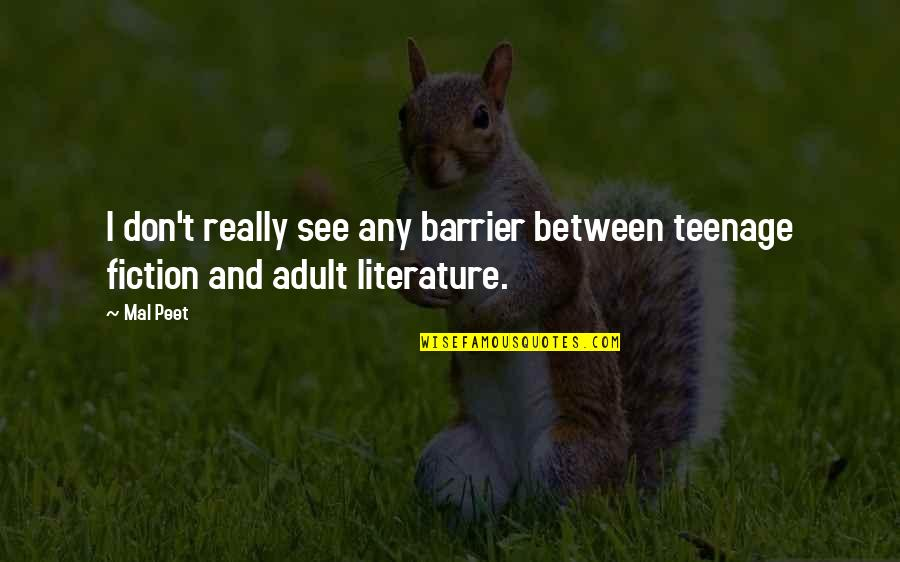 Educational Assistant Appreciation Quotes By Mal Peet: I don't really see any barrier between teenage